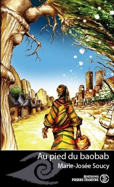 Au pied du Baobab. Illustrations de couvertures de livre pour les éditions Pierre Tisseyre. 2005-2007